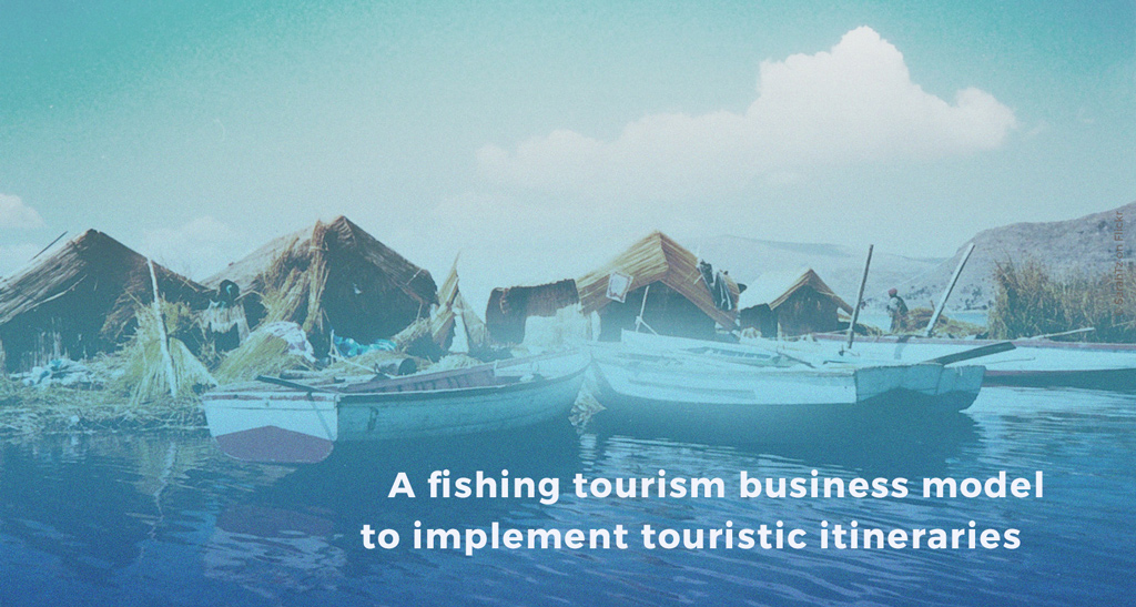 A fishing tourism business model to implement touristic itineraries